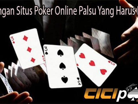 Kecurangan Situs Poker Online Palsu Yang Harus Dikenali